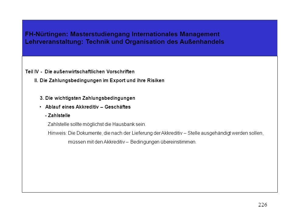 225 FH-Nürtingen: Masterstudiengang Internationales Management Lehrveranstaltung: Technik und Organisation des Außenhandels Teil IV - Die außenwirtsch