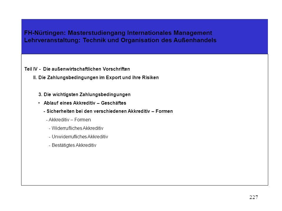 226 FH-Nürtingen: Masterstudiengang Internationales Management Lehrveranstaltung: Technik und Organisation des Außenhandels Teil IV - Die außenwirtsch