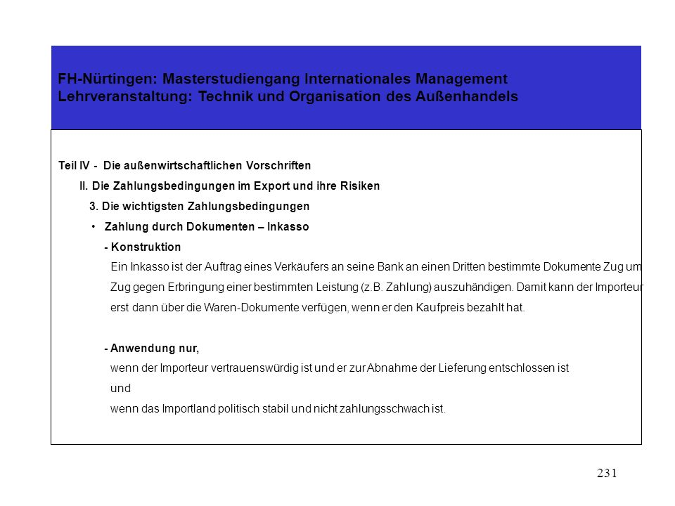 230 FH-Nürtingen: Masterstudiengang Internationales Management Lehrveranstaltung: Technik und Organisation des Außenhandels Teil IV - Die außenwirtsch