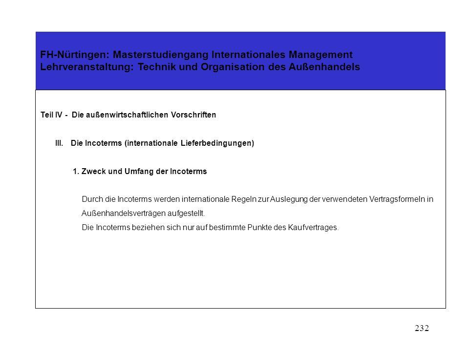 231 FH-Nürtingen: Masterstudiengang Internationales Management Lehrveranstaltung: Technik und Organisation des Außenhandels Teil IV - Die außenwirtschaftlichen Vorschriften II.