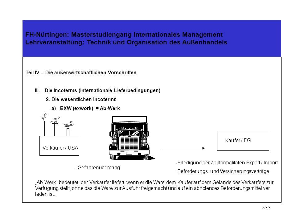 232 FH-Nürtingen: Masterstudiengang Internationales Management Lehrveranstaltung: Technik und Organisation des Außenhandels Teil IV - Die außenwirtsch