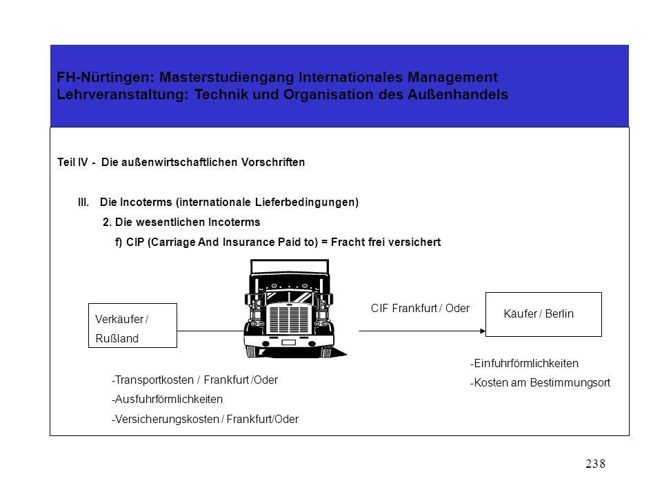 237 FH-Nürtingen: Masterstudiengang Internationales Management Lehrveranstaltung: Technik und Organisation des Außenhandels Teil IV - Die außenwirtsch