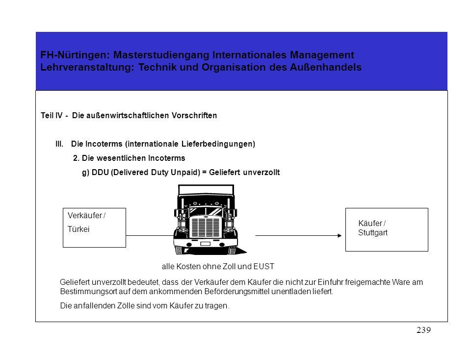 238 FH-Nürtingen: Masterstudiengang Internationales Management Lehrveranstaltung: Technik und Organisation des Außenhandels Teil IV - Die außenwirtsch