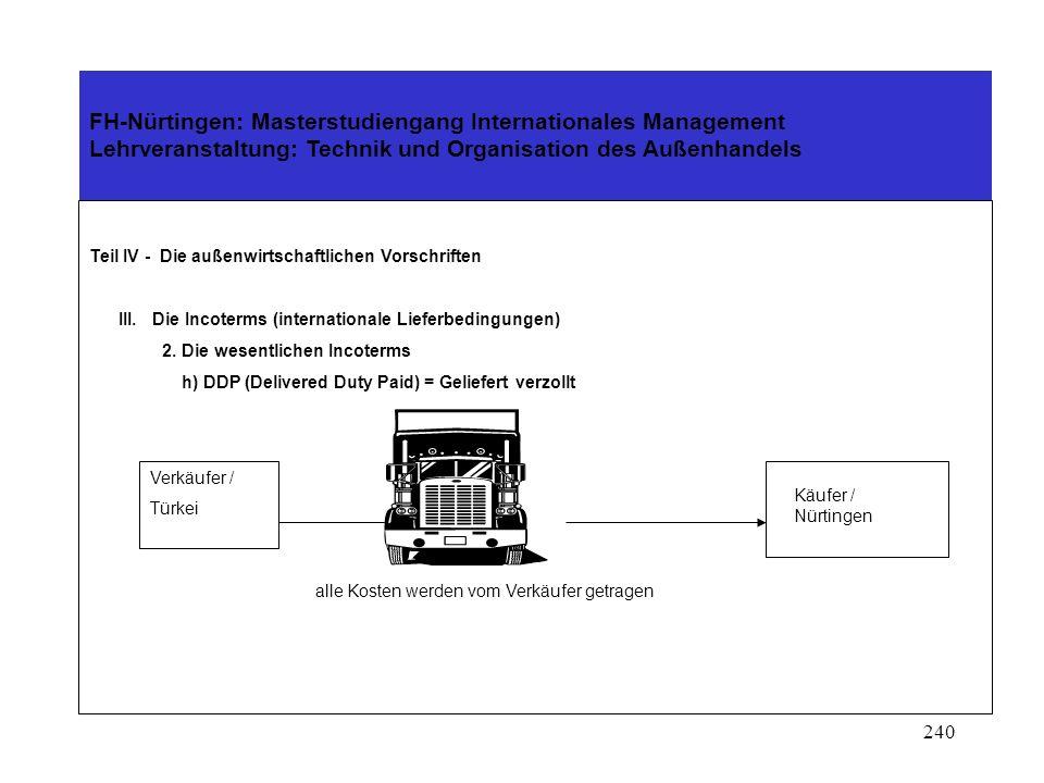 239 FH-Nürtingen: Masterstudiengang Internationales Management Lehrveranstaltung: Technik und Organisation des Außenhandels Teil IV - Die außenwirtsch