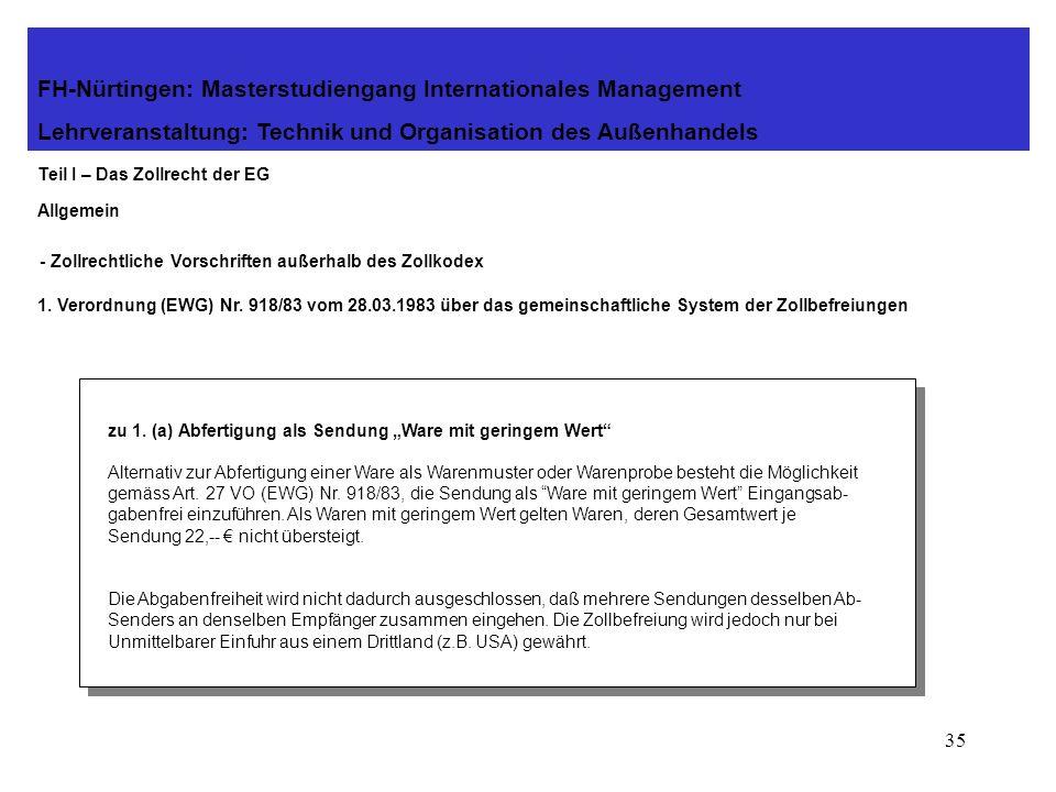 34 - Zollrechtliche Vorschriften außerhalb des Zollkodex 1. Verordnung (EWG) Nr. 918/83 vom 28.03.1983 über das gemeinschaftliche System der Zollbefre