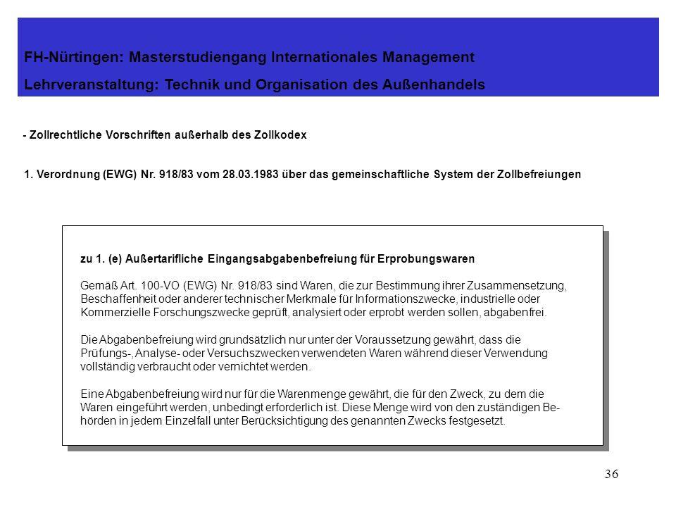 35 - Zollrechtliche Vorschriften außerhalb des Zollkodex 1. Verordnung (EWG) Nr. 918/83 vom 28.03.1983 über das gemeinschaftliche System der Zollbefre