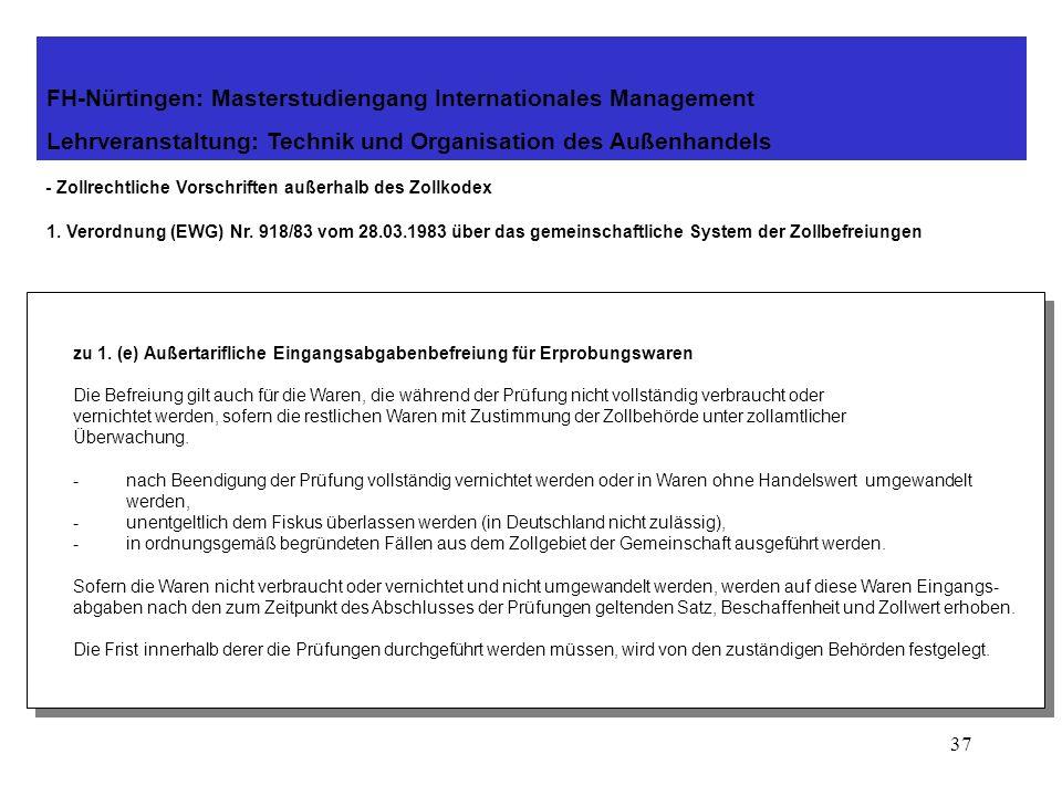 36 - Zollrechtliche Vorschriften außerhalb des Zollkodex 1. Verordnung (EWG) Nr. 918/83 vom 28.03.1983 über das gemeinschaftliche System der Zollbefre