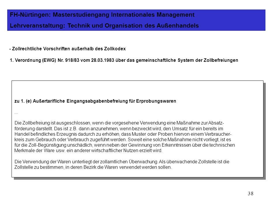 37 - Zollrechtliche Vorschriften außerhalb des Zollkodex 1. Verordnung (EWG) Nr. 918/83 vom 28.03.1983 über das gemeinschaftliche System der Zollbefre