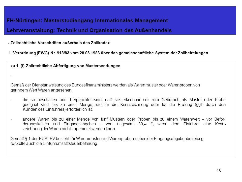 39 - Zollrechtliche Vorschriften außerhalb des Zollkodex 1. Verordnung (EWG) Nr. 918/83 vom 28.03.1983 über das gemeinschaftliche System der Zollbefre