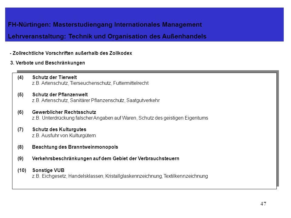 46 - Zollrechtliche Vorschriften außerhalb des Zollkodex 3. Verbote und Beschränkungen FH-Nürtingen: Masterstudiengang Internationales Management Lehr