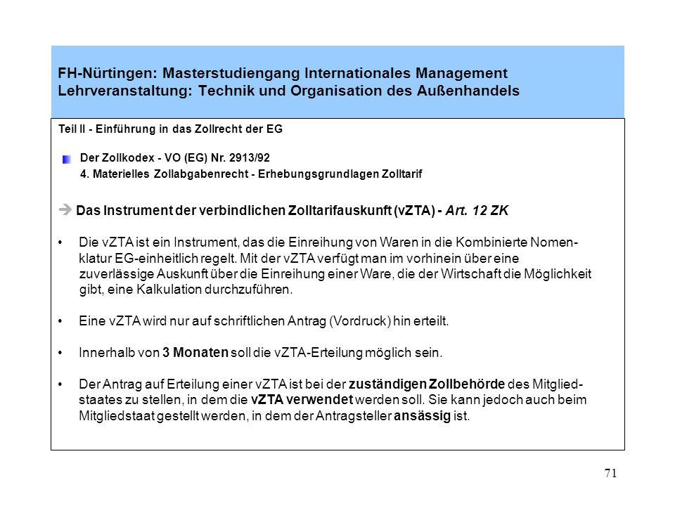 70 FH-Nürtingen: Masterstudiengang Internationales Management Lehrveranstaltung: Technik und Organisation des Außenhandels Siehe nachfolgende Kopien aus dem Deutschen Gebrauchszolltarif