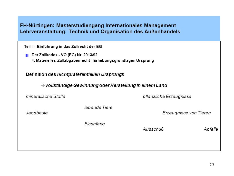 74 FH-Nürtingen: Masterstudiengang Internationales Management Lehrveranstaltung: Technik und Organisation des Außenhandels Teil II - Einführung in das