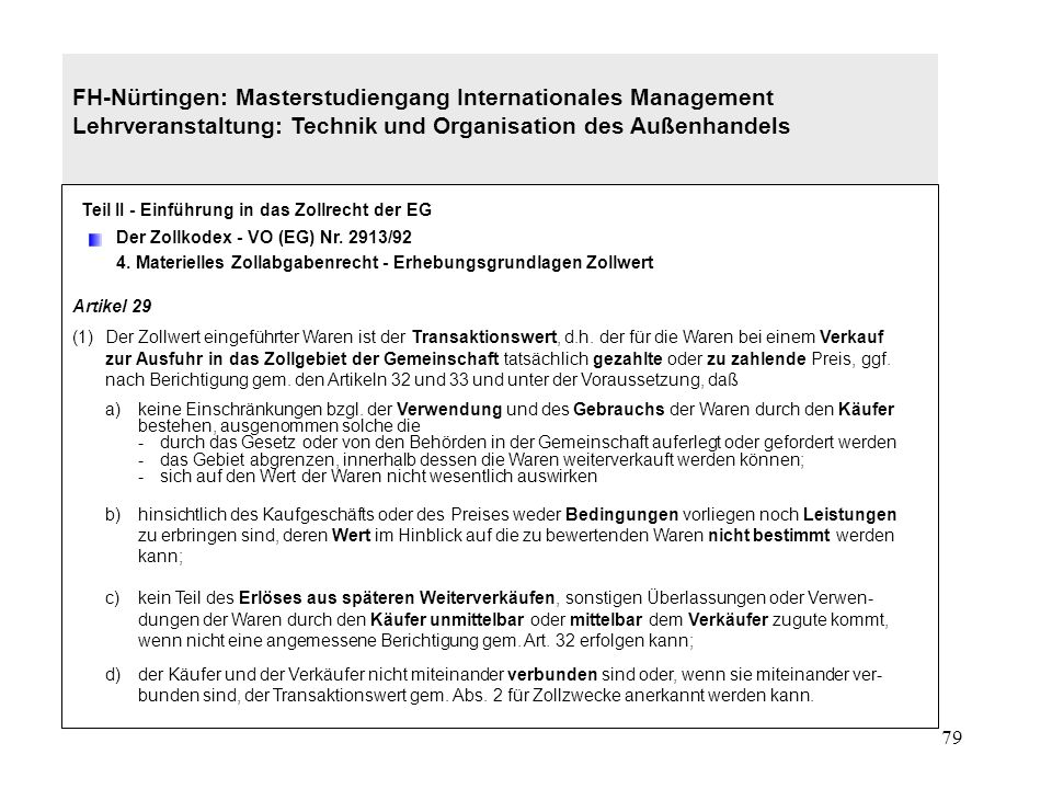 78 FH-Nürtingen: Masterstudiengang Internationales Management Lehrveranstaltung: Technik und Organisation des Außenhandels Teil II - Einführung in das