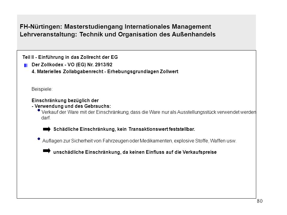 79 FH-Nürtingen: Masterstudiengang Internationales Management Lehrveranstaltung: Technik und Organisation des Außenhandels Teil II - Einführung in das