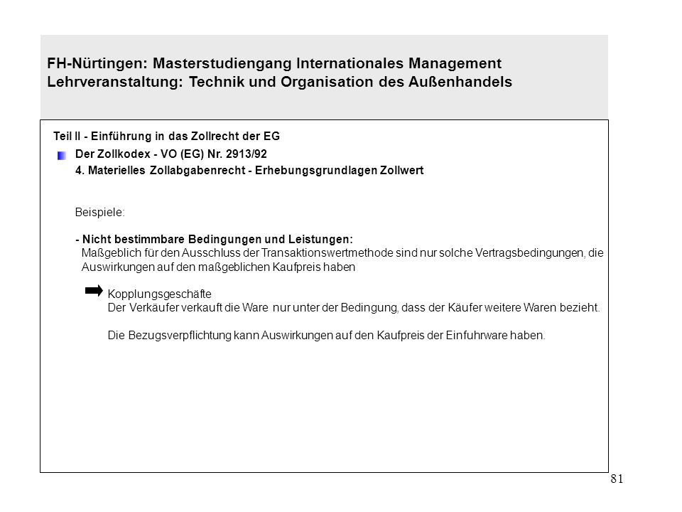 80 FH-Nürtingen: Masterstudiengang Internationales Management Lehrveranstaltung: Technik und Organisation des Außenhandels Teil II - Einführung in das