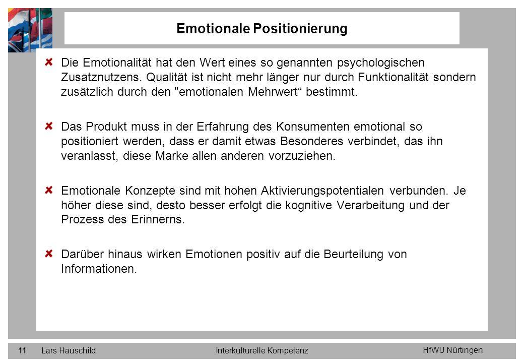 HfWU Nürtingen Lars HauschildInterkulturelle Kompetenz11 Die Emotionalität hat den Wert eines so genannten psychologischen Zusatznutzens. Qualität ist