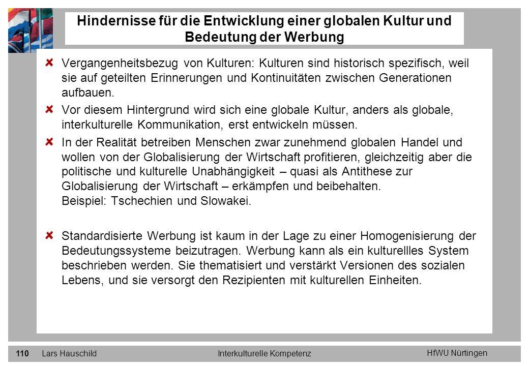 HfWU Nürtingen Lars HauschildInterkulturelle Kompetenz110 Vergangenheitsbezug von Kulturen: Kulturen sind historisch spezifisch, weil sie auf geteilte