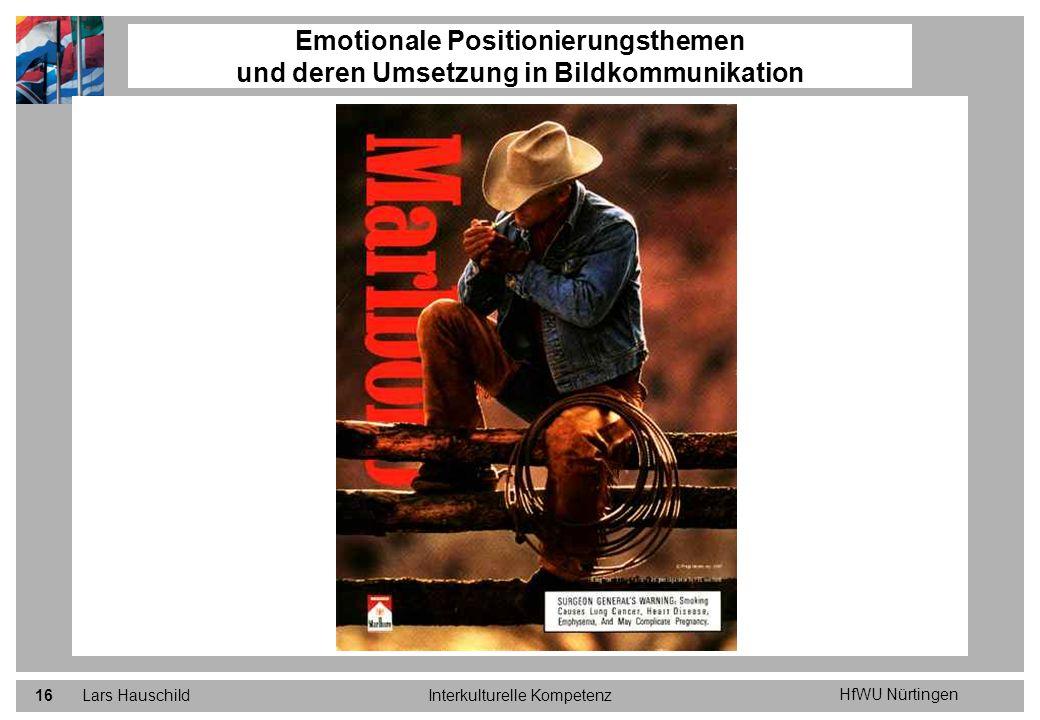 HfWU Nürtingen Lars HauschildInterkulturelle Kompetenz16 Emotionale Positionierungsthemen und deren Umsetzung in Bildkommunikation