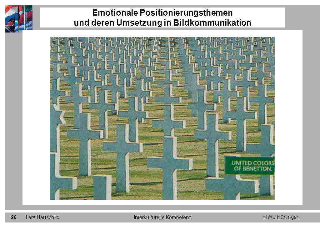 HfWU Nürtingen Lars HauschildInterkulturelle Kompetenz20 Emotionale Positionierungsthemen und deren Umsetzung in Bildkommunikation