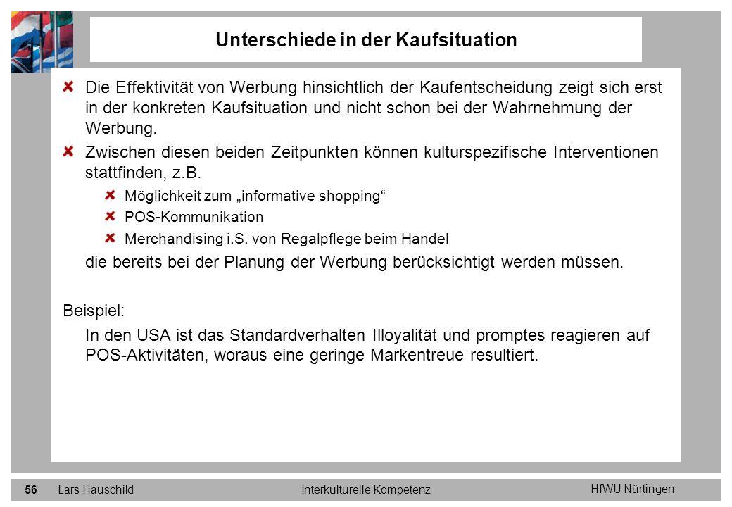 HfWU Nürtingen Lars HauschildInterkulturelle Kompetenz56 Die Effektivität von Werbung hinsichtlich der Kaufentscheidung zeigt sich erst in der konkret