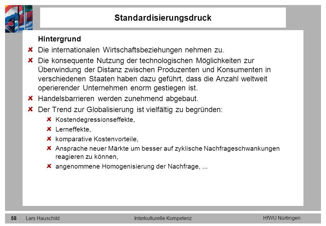 HfWU Nürtingen Lars HauschildInterkulturelle Kompetenz58 Hintergrund Die internationalen Wirtschaftsbeziehungen nehmen zu. Die konsequente Nutzung der