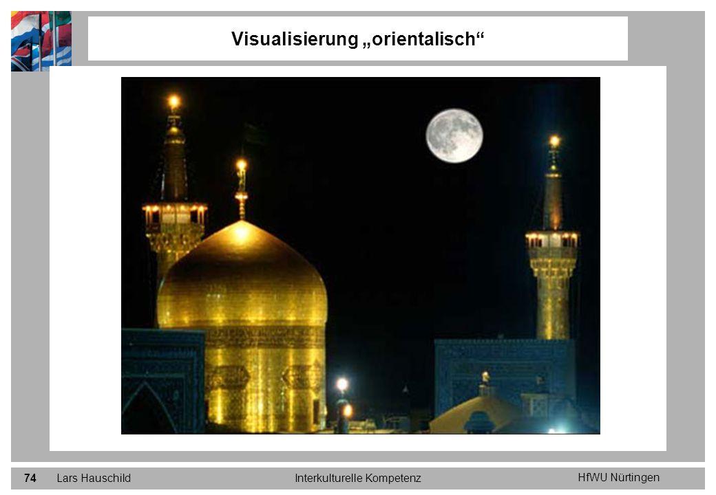 HfWU Nürtingen Lars HauschildInterkulturelle Kompetenz74 Visualisierung orientalisch