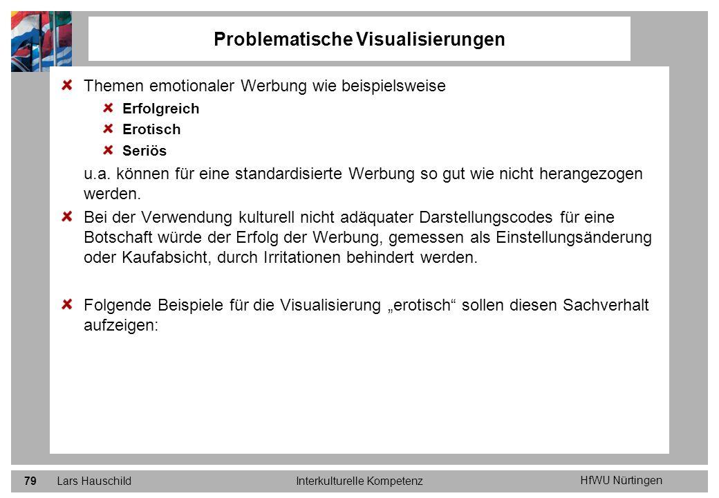 HfWU Nürtingen Lars HauschildInterkulturelle Kompetenz79 Themen emotionaler Werbung wie beispielsweise Erfolgreich Erotisch Seriös u.a. können für ein