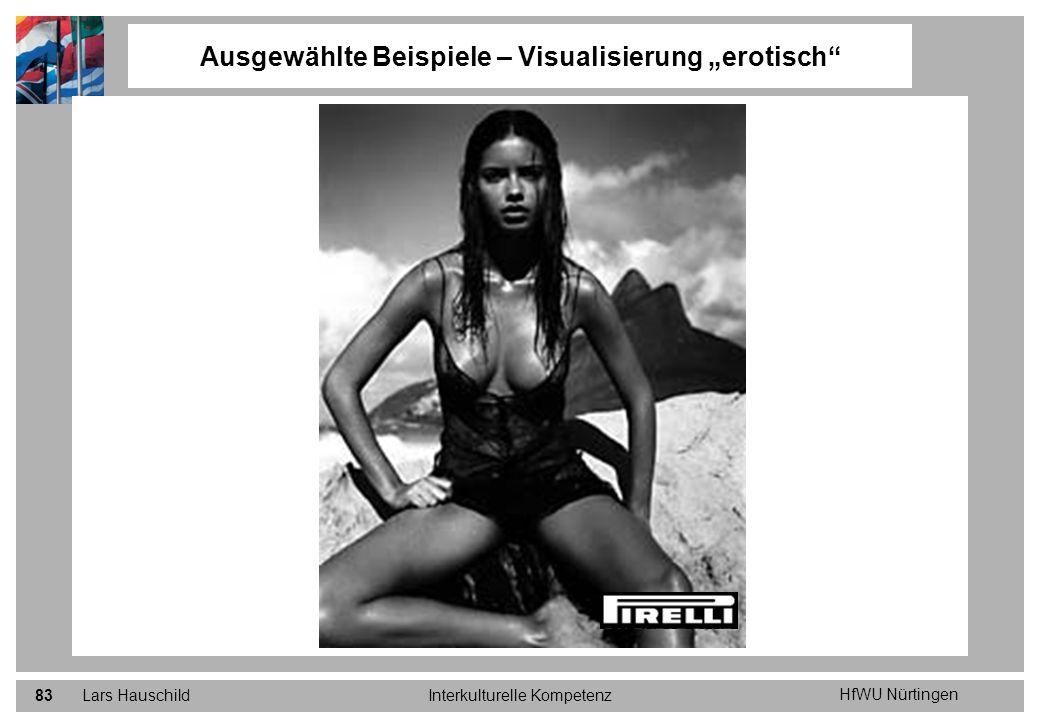 HfWU Nürtingen Lars HauschildInterkulturelle Kompetenz83 Ausgewählte Beispiele – Visualisierung erotisch