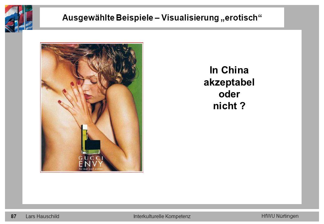 HfWU Nürtingen Lars HauschildInterkulturelle Kompetenz87 Ausgewählte Beispiele – Visualisierung erotisch In China akzeptabel oder nicht ?