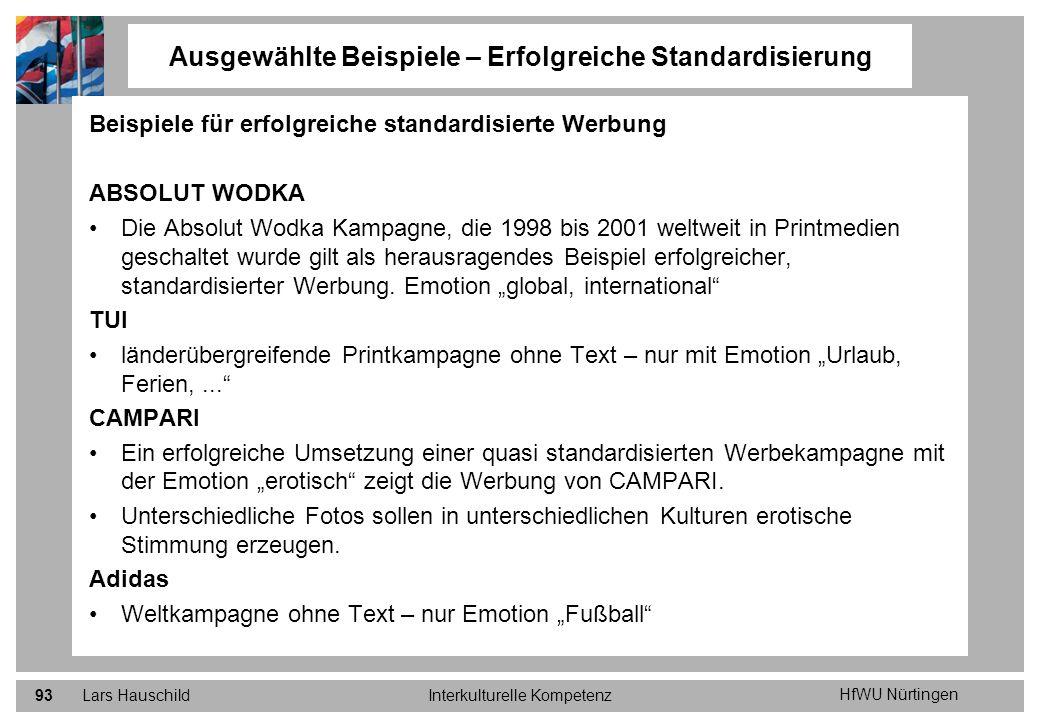 HfWU Nürtingen Lars HauschildInterkulturelle Kompetenz93 Beispiele für erfolgreiche standardisierte Werbung ABSOLUT WODKA Die Absolut Wodka Kampagne,