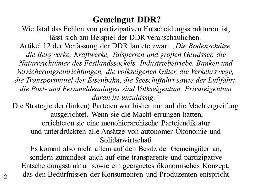 Gemeingut DDR? Wie fatal das Fehlen von partizipativen Entscheidungsstrukturen ist, lässt sich am Beispiel der DDR veranschaulichen. Artikel 12 der Ve