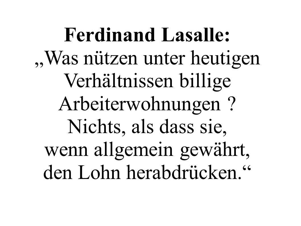Ferdinand Lasalle: Was nützen unter heutigen Verhältnissen billige Arbeiterwohnungen .