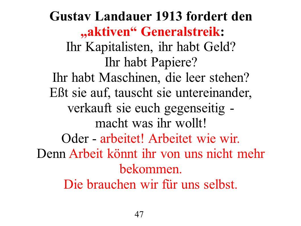 Gustav Landauer 1913 fordert den aktiven Generalstreik: Ihr Kapitalisten, ihr habt Geld.