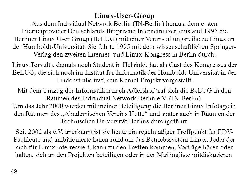 Linux-User-Group Aus dem Individual Network Berlin (IN-Berlin) heraus, dem ersten Internetprovider Deutschlands für private Internetnutzer, entstand 1