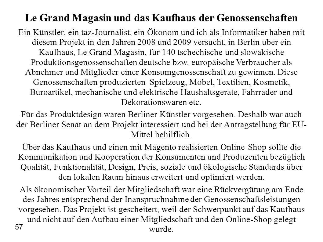Le Grand Magasin und das Kaufhaus der Genossenschaften Ein Künstler, ein taz-Journalist, ein Ökonom und ich als Informatiker haben mit diesem Projekt