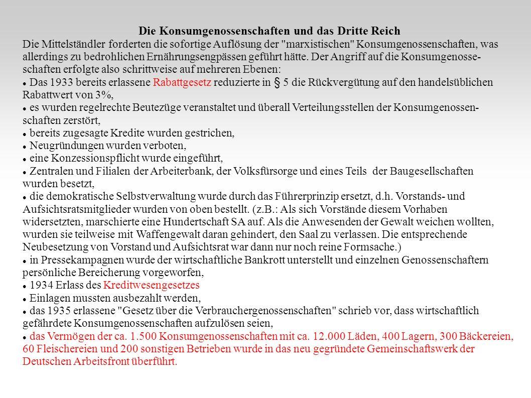 Die Konsumgenossenschaften und das Dritte Reich Die Mittelständler forderten die sofortige Auflösung der