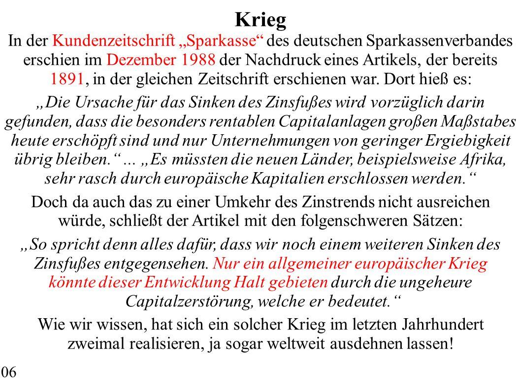 Krieg In der Kundenzeitschrift Sparkasse des deutschen Sparkassenverbandes erschien im Dezember 1988 der Nachdruck eines Artikels, der bereits 1891, i