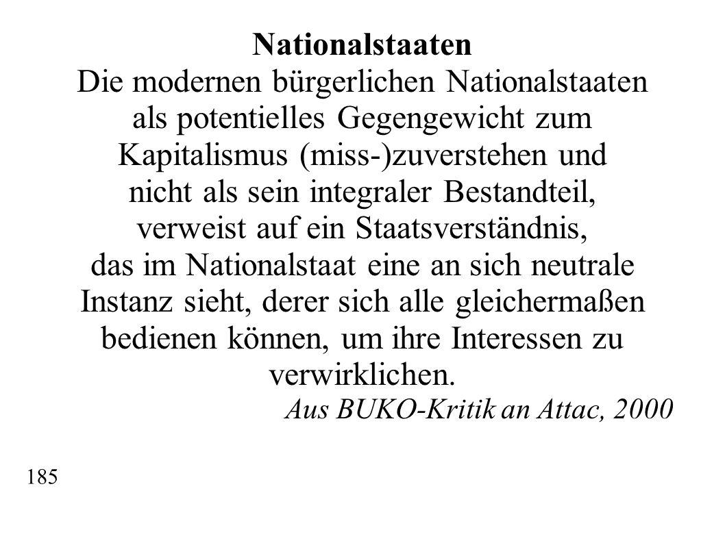 Nationalstaaten Die modernen bürgerlichen Nationalstaaten als potentielles Gegengewicht zum Kapitalismus (miss-)zuverstehen und nicht als sein integra