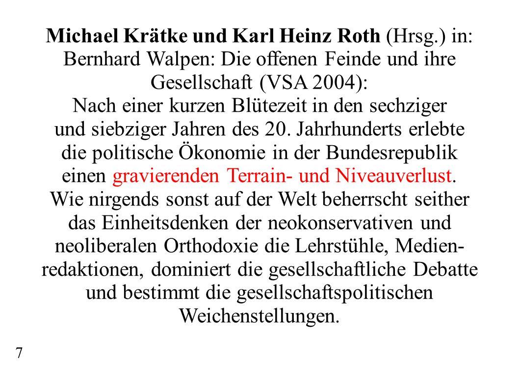 Michael Krätke und Karl Heinz Roth (Hrsg.) in: Bernhard Walpen: Die offenen Feinde und ihre Gesellschaft (VSA 2004): Nach einer kurzen Blütezeit in de