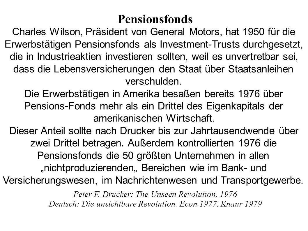 Pensionsfonds Charles Wilson, Präsident von General Motors, hat 1950 für die Erwerbstätigen Pensionsfonds als Investment-Trusts durchgesetzt, die in I