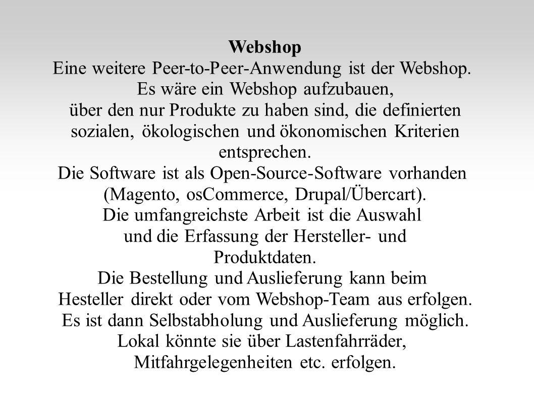 Webshop Eine weitere Peer-to-Peer-Anwendung ist der Webshop.