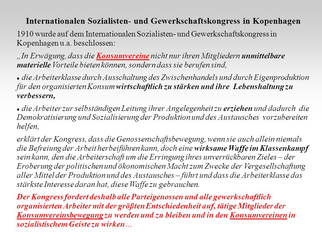 Internationalen Sozialisten- und Gewerkschaftskongress in Kopenhagen 1910 wurde auf dem Internationalen Sozialisten- und Gewerkschaftskongress in Kopenhagen u.a.