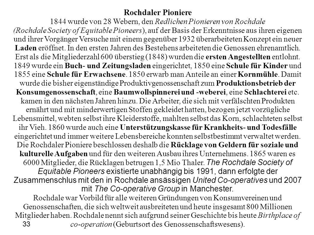 Rochdaler Pioniere 1844 wurde von 28 Webern, den Redlichen Pionieren von Rochdale (Rochdale Society of Equitable Pioneers), auf der Basis der Erkenntn