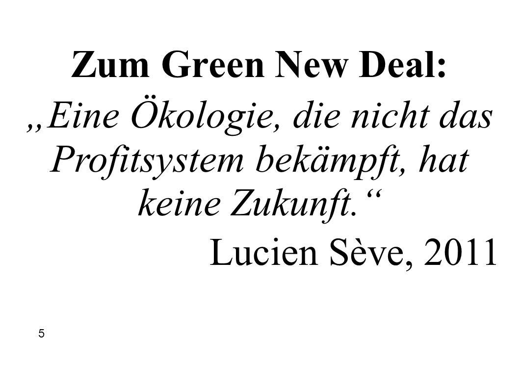 Zum Green New Deal: Eine Ökologie, die nicht das Profitsystem bekämpft, hat keine Zukunft. Lucien Sève, 2011 5