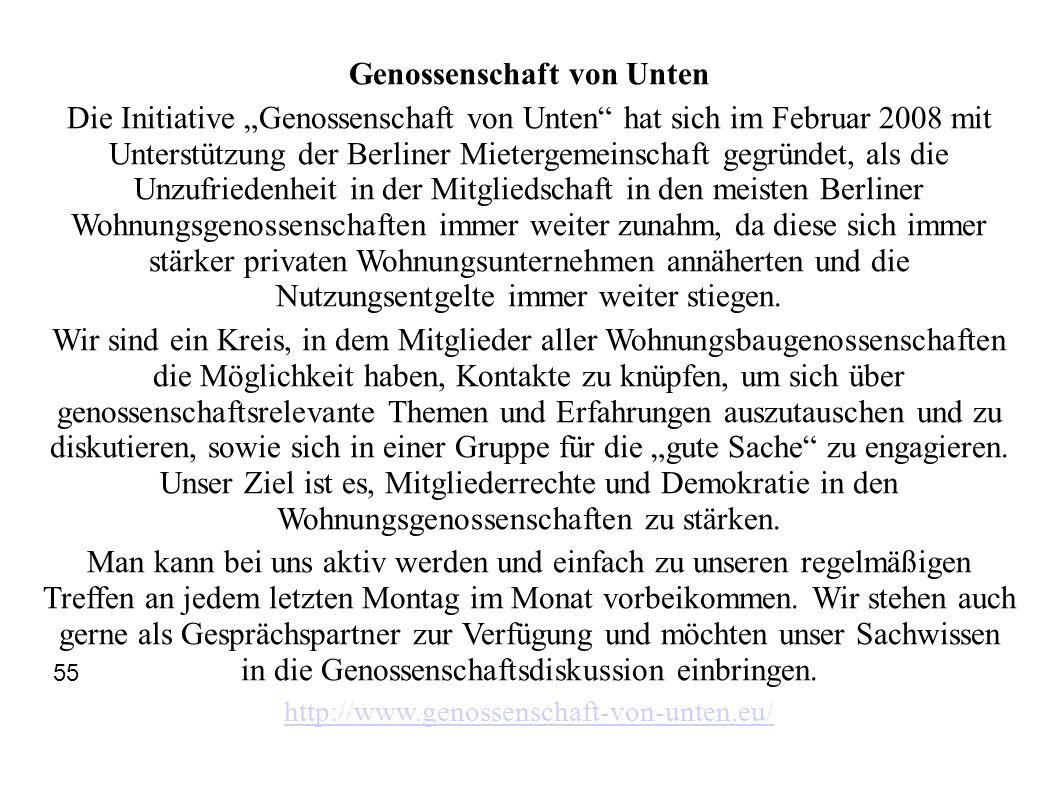 Genossenschaft von Unten Die Initiative Genossenschaft von Unten hat sich im Februar 2008 mit Unterstützung der Berliner Mietergemeinschaft gegründet,