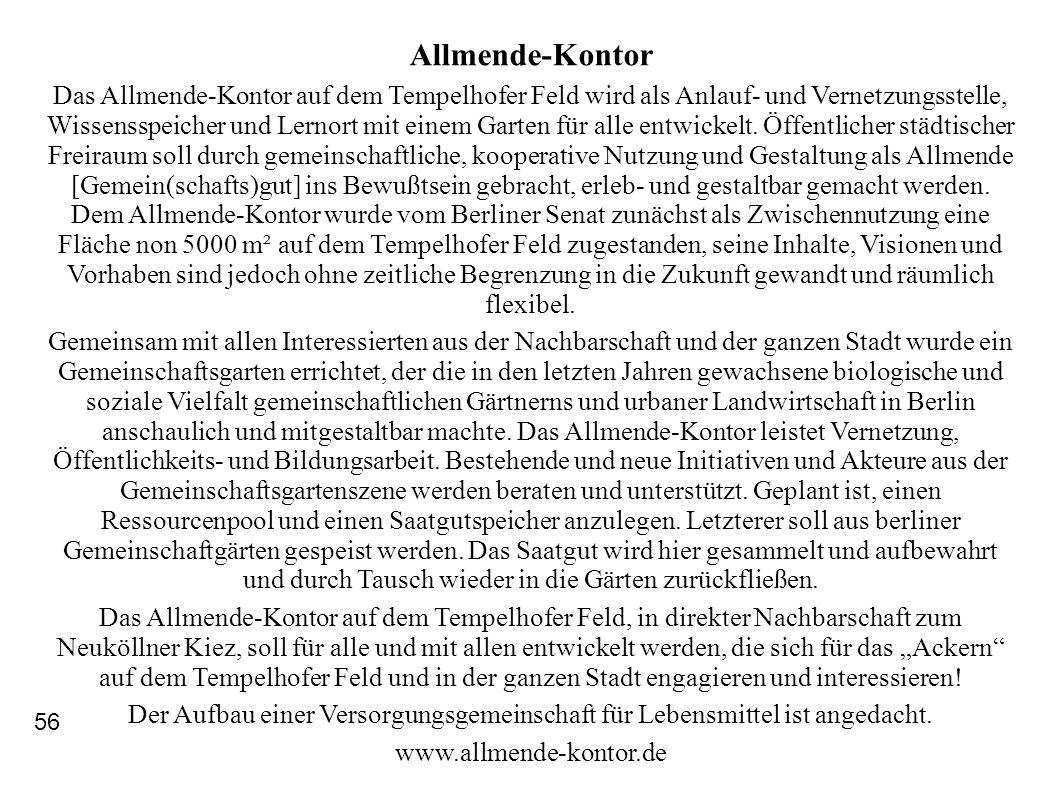 Allmende-Kontor Das Allmende-Kontor auf dem Tempelhofer Feld wird als Anlauf- und Vernetzungsstelle, Wissensspeicher und Lernort mit einem Garten für