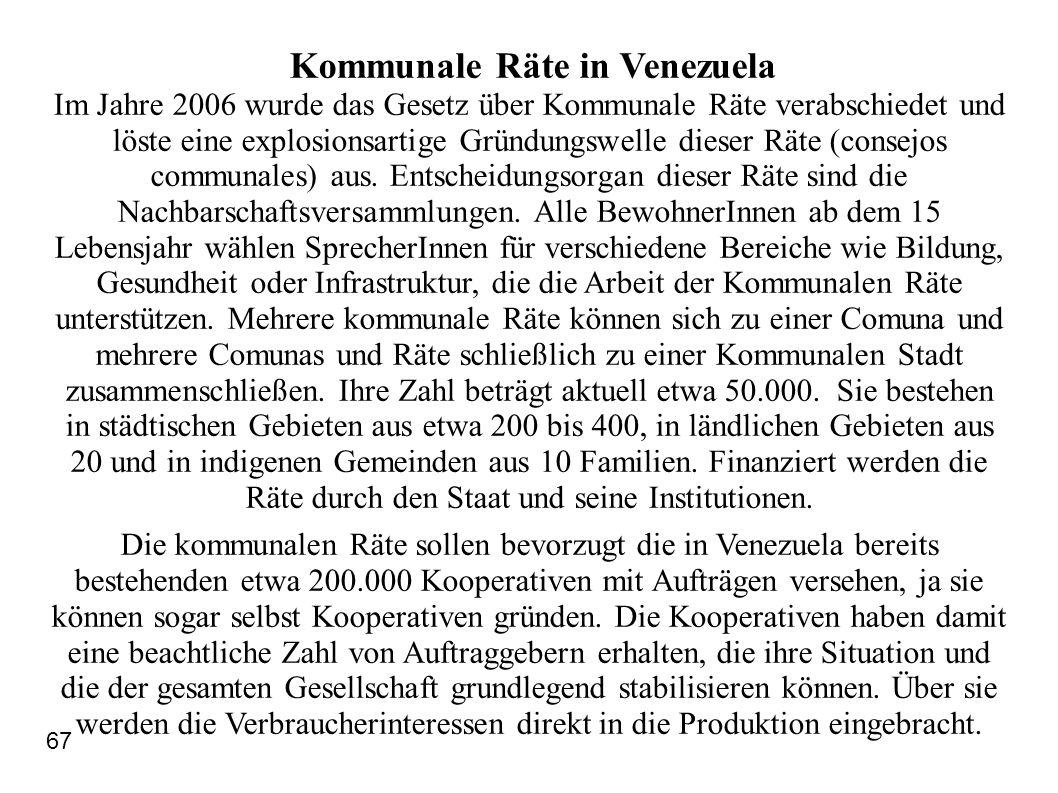Kommunale Räte in Venezuela Im Jahre 2006 wurde das Gesetz über Kommunale Räte verabschiedet und löste eine explosionsartige Gründungswelle dieser Rät