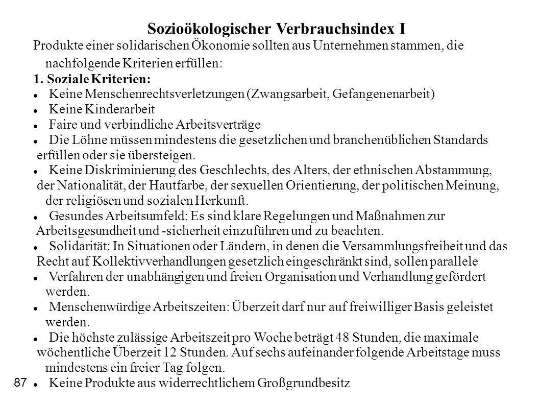 Sozioökologischer Verbrauchsindex I Produkte einer solidarischen Ökonomie sollten aus Unternehmen stammen, die nachfolgende Kriterien erfüllen: 1. Soz