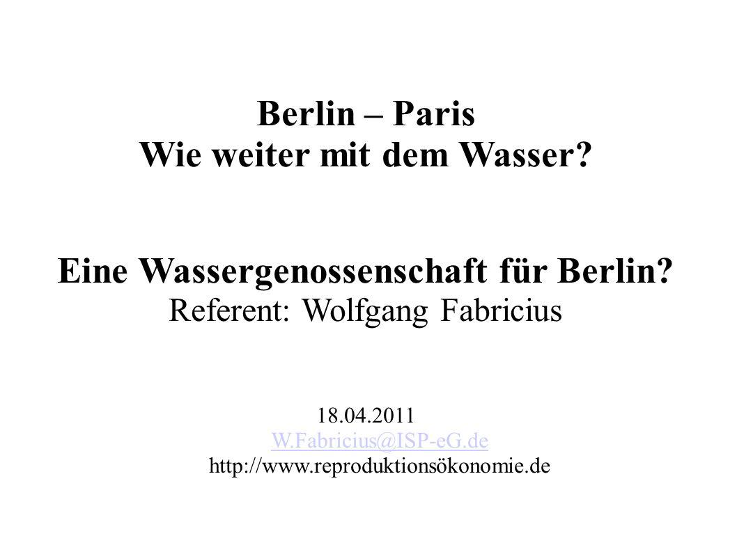 Berlin – Paris Wie weiter mit dem Wasser. Eine Wassergenossenschaft für Berlin.