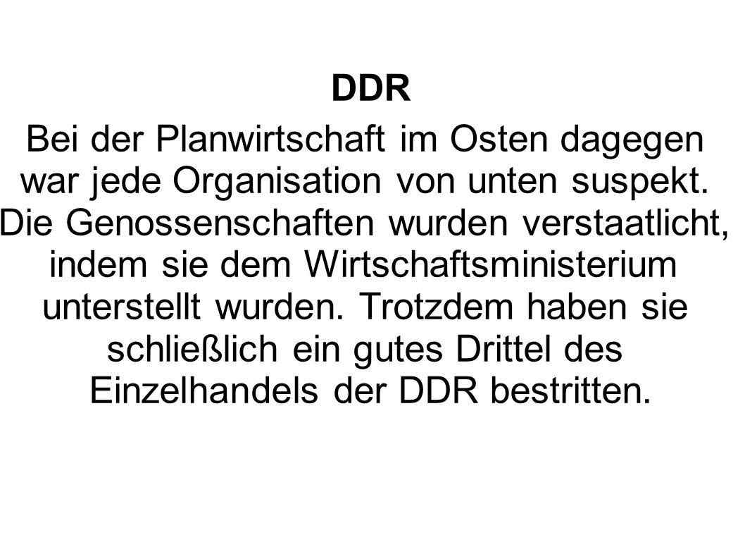 DDR Bei der Planwirtschaft im Osten dagegen war jede Organisation von unten suspekt.